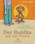 Dirk Grosser: Der Buddha auf vier Pfoten ★★★★★