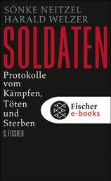 Soldaten - Protokolle vom Kämpfen, Töten und Sterben