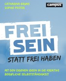 Catharina Bruns: Frei sein statt frei haben ★★★