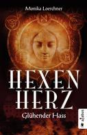 Monika Loerchner: Hexenherz. Glühender Hass ★★★★★