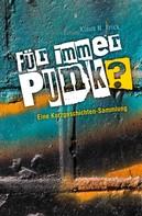 Klaus N. Frick: Für immer Punk? ★★★★