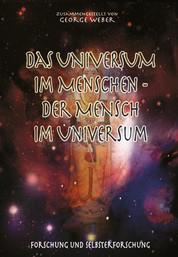 Das Universum im Menschen – der Mensch im Universum - Forschung und Selbsterforschung mit Albert Einstein, Swami Omkarananda etc.