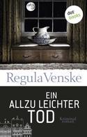 Regula Venske: Ein allzu leichter Tod - Die neuen Fälle der garstigen Greise