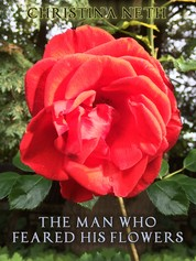 The Man Who Feared His Flowers - (A Fairy Tale)