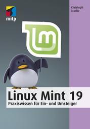 Linux Mint 19 - Praxiswissen für Ein- und Umsteiger