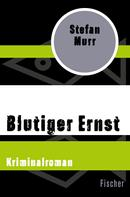 Stefan Murr: Blutiger Ernst