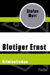 Blutiger Ernst - Kriminalroman