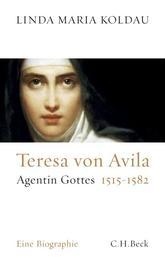 Teresa von Avila - Agentin Gottes 1515-1582