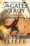 Glyn Iliffe: The Gates of Troy