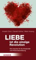 Anselm Grün: Liebe ist die einzige Revolution ★★★★★