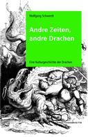 Wolfgang Schwerdt: Andre Zeiten, andre Drachen