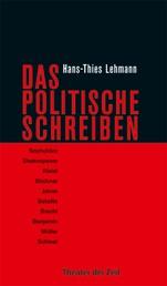 Das Politische Schreiben - Essays zu Theatertexten