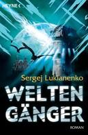 Sergej Lukianenko: Weltengänger ★★★★