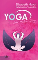 Selvarajan Yesudian: Yoga für jeden Tag