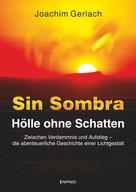 Joachim Gerlach: SIN SOMBRA - Hölle ohne Schatten