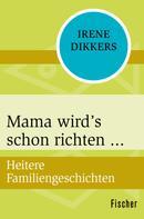 Irene Dikkers: Mama wird's schon richten ★★★