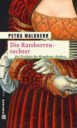 Die Ratsherrentochter - Historischer Kriminalroman