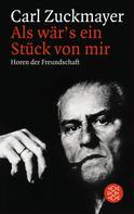 Carl Zuckmayer: Als wär's ein Stück von mir ★★★★