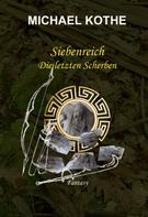 Michael Kothe: Siebenreich - Die letzten Scherben