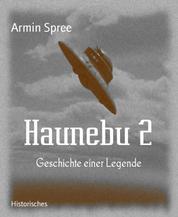 Haunebu 2 - Geschichte einer Legende