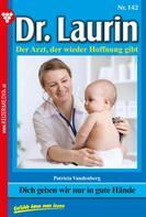 Patricia Vandenberg: Dr. Laurin 142 – Arztroman ★★★★★