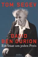 Tom Segev: David Ben Gurion ★★★★