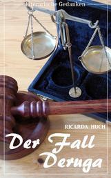 Der Fall Deruga (Ricarda Huch) (Literarische Gedanken Edition)