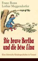 Franz Bonn: Die brave Bertha und die böse Lina (Eine lehrreiche Kindergeschichte in Versen)