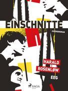 Harald Rosenløw Eeg: Einschnitte