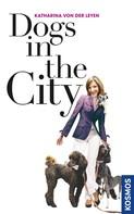 Katharina von der Leyen: Dogs in the City ★★★★★