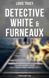 Detective White & Furneaux: 5 Novels in One Volume