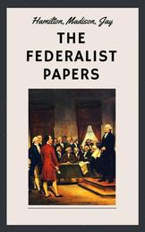 The Federalist Papers (Unabridged English Edition)