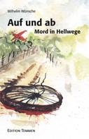 Wilhelm Wünsche: Auf und ab. Mord in Hellwege
