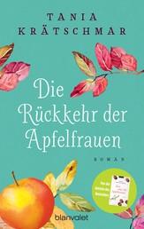 Die Rückkehr der Apfelfrauen - Roman