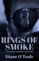 Diane O'Toole: Rings of Smoke