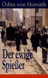 Der ewige Spießer - Ein gesellschaftskritischer Roman