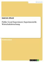 Public Good Experiment. Experimentelle Wirtschaftsforschung