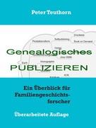 Peter Teuthorn: Genealogisches Publizieren