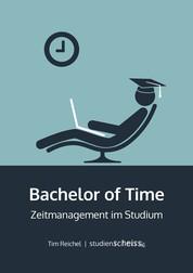 Bachelor of Time - Zeitmanagement im Studium