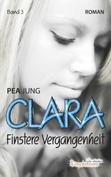 Clara - Finstere Vergangenheit - Band 3