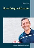 Moris Hanna: Sport bringt mich weiter