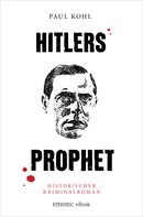 Paul Kohl: Hitlers Prophet ★★★★