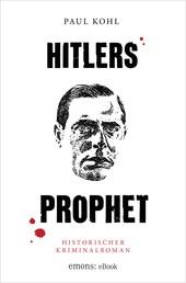 Hitlers Prophet - Historischer Kriminalroman