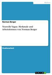 Nouvelle Vague. Merkmale und Arbeitsformen von Norman Berger