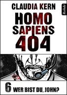 Claudia Kern: Homo Sapiens 404 Band 6: Wer bist du, John? ★★★★