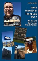 Lothar Santer: Mein bierisches Tagebuch - Teil 2