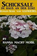 G. S. Friebel: Schicksale im Haus an der Ecke #9: Hanna macht mobil ★★★★