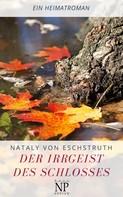 Nataly von Eschstruth: Der Irrgeist des Schlosses