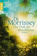Di Morrissey: Der Duft der Mondblume ★★★★
