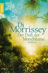 Der Duft der Mondblume - Roman